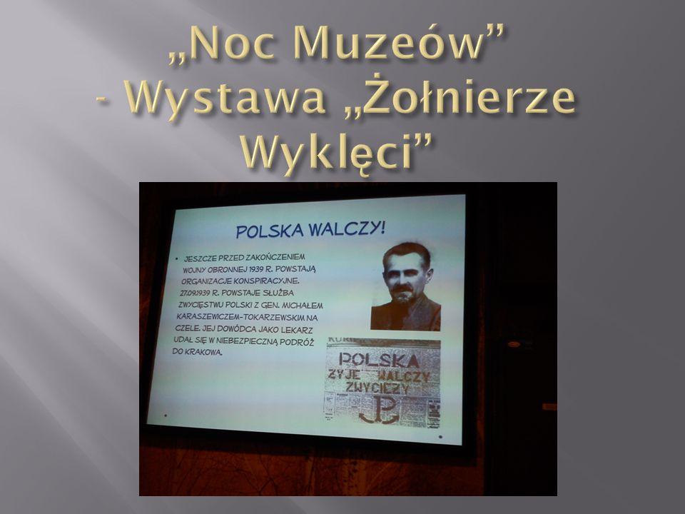 """""""Noc Muzeów - Wystawa """"Żołnierze Wyklęci"""