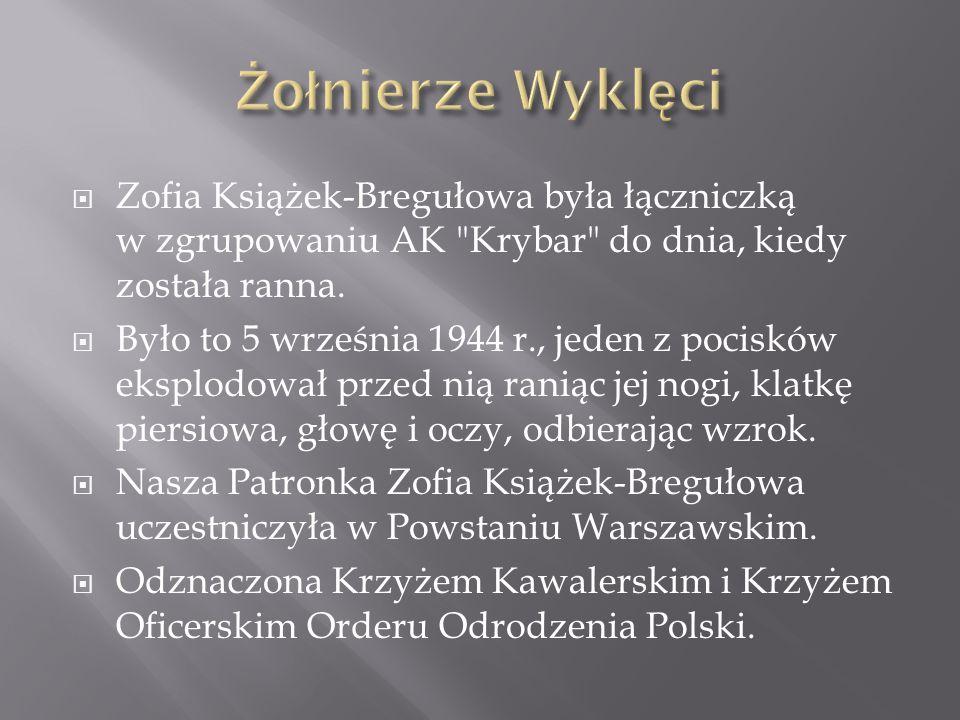 Żołnierze Wyklęci Zofia Książek-Bregułowa była łączniczką w zgrupowaniu AK Krybar do dnia, kiedy została ranna.