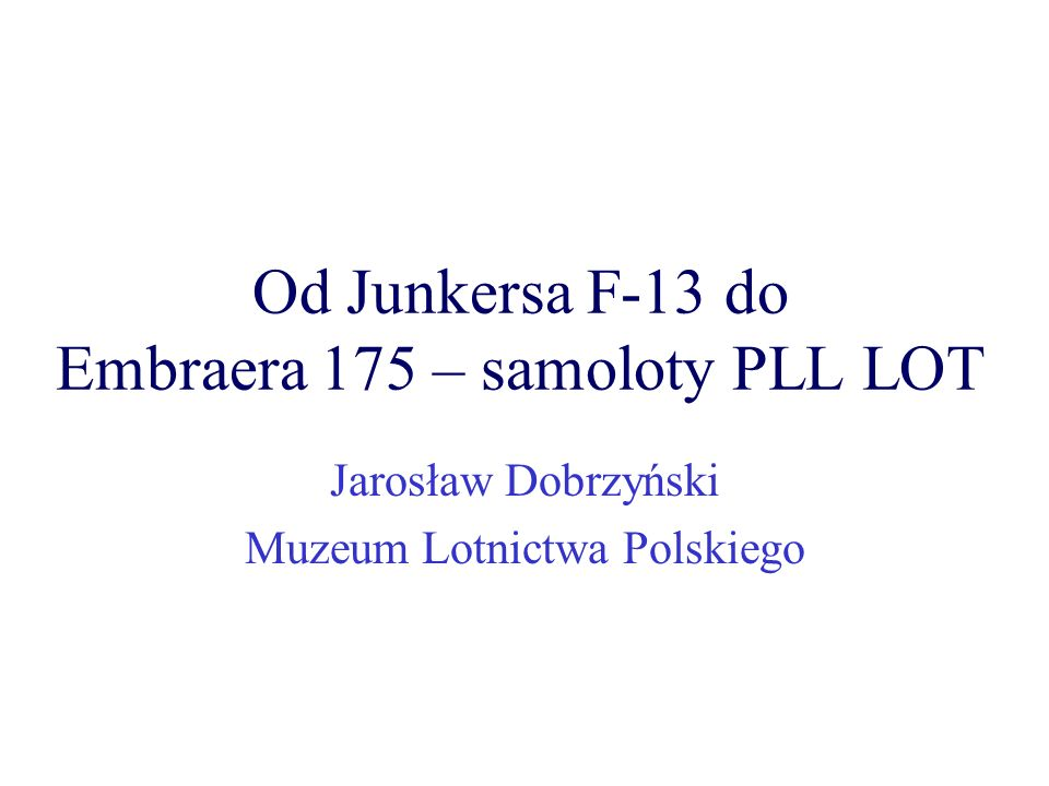 Od Junkersa F-13 do Embraera 175 – samoloty PLL LOT