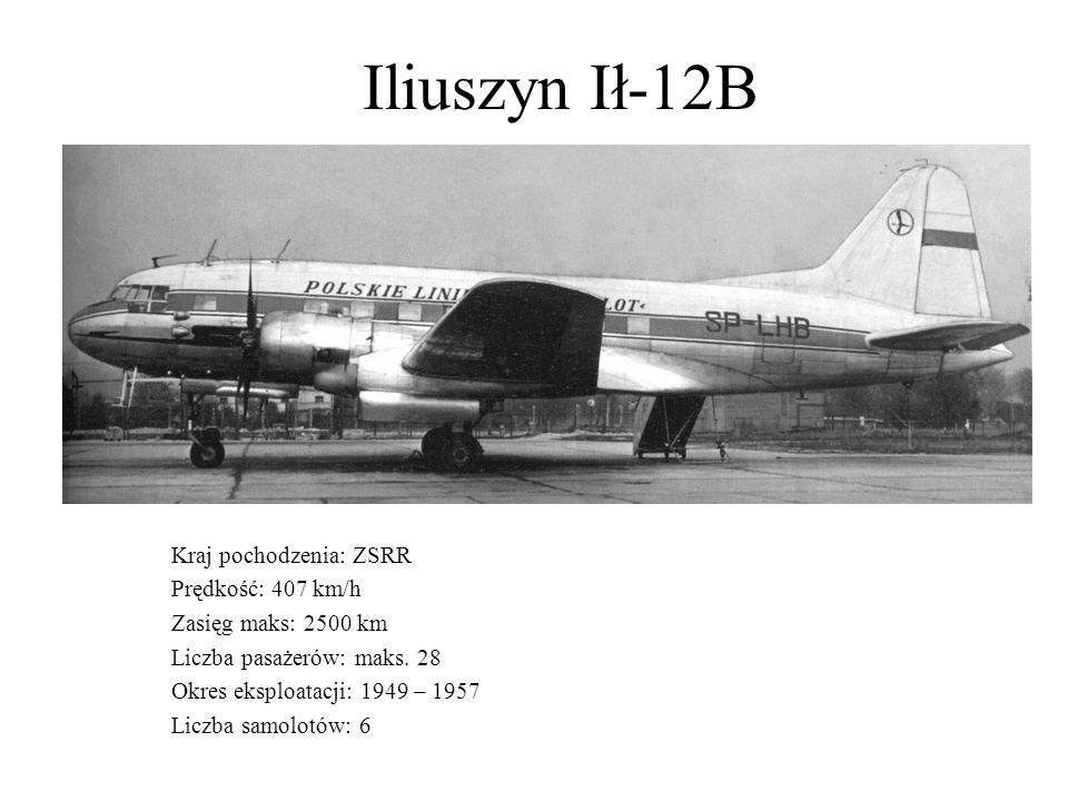 Iliuszyn Ił-12B Kraj pochodzenia: ZSRR Prędkość: 407 km/h