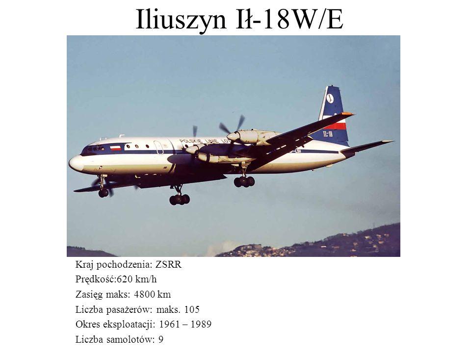 Iliuszyn Ił-18W/E Kraj pochodzenia: ZSRR Prędkość:620 km/h