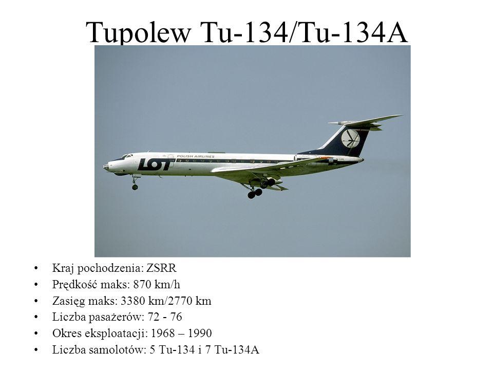 Tupolew Tu-134/Tu-134A Kraj pochodzenia: ZSRR Prędkość maks: 870 km/h