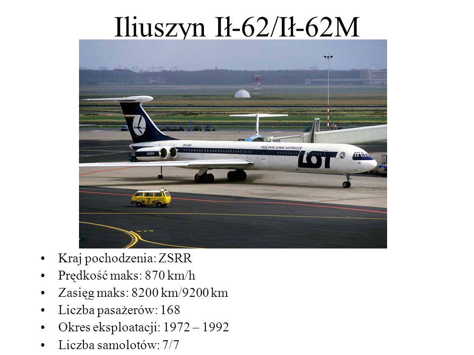 Iliuszyn Ił-62/Ił-62M Kraj pochodzenia: ZSRR Prędkość maks: 870 km/h