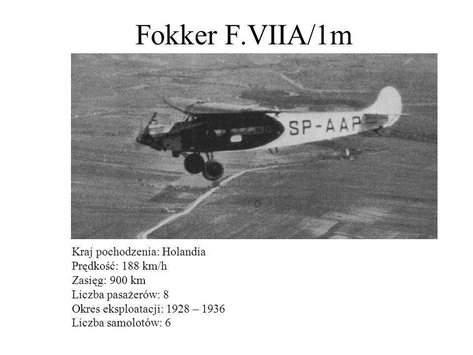 Fokker F.VIIA/1m Kraj pochodzenia: Holandia Prędkość: 188 km/h