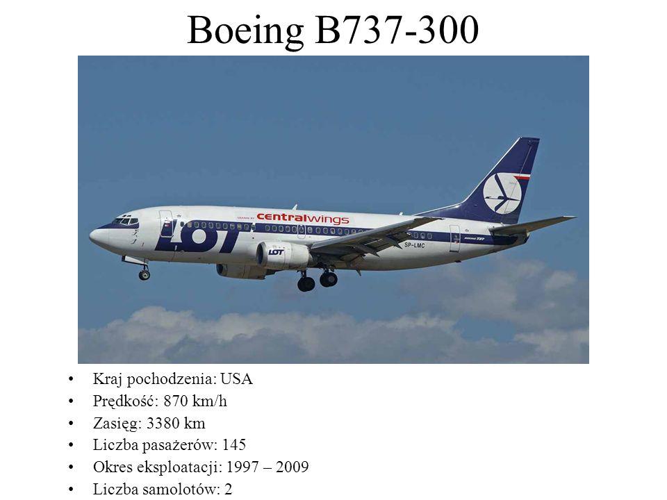 Boeing B737-300 Kraj pochodzenia: USA Prędkość: 870 km/h
