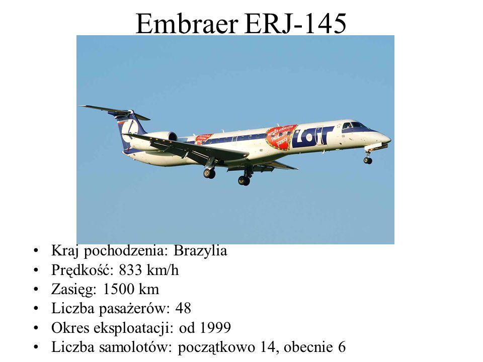 Embraer ERJ-145 Kraj pochodzenia: Brazylia Prędkość: 833 km/h