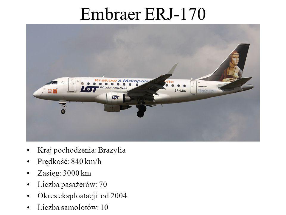 Embraer ERJ-170 Kraj pochodzenia: Brazylia Prędkość: 840 km/h