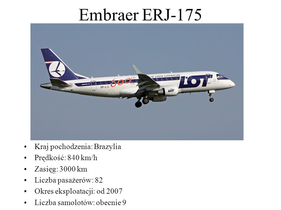 Embraer ERJ-175 Kraj pochodzenia: Brazylia Prędkość: 840 km/h