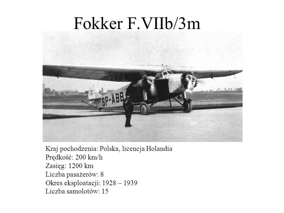 Fokker F.VIIb/3m Kraj pochodzenia: Polska, licencja Holandia