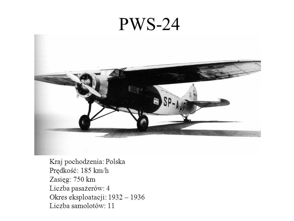 PWS-24 Kraj pochodzenia: Polska Prędkość: 185 km/h Zasięg: 750 km