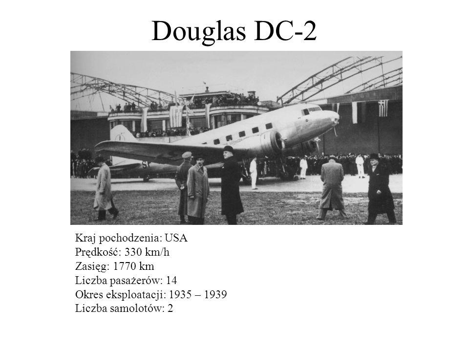 Douglas DC-2 Kraj pochodzenia: USA Prędkość: 330 km/h Zasięg: 1770 km