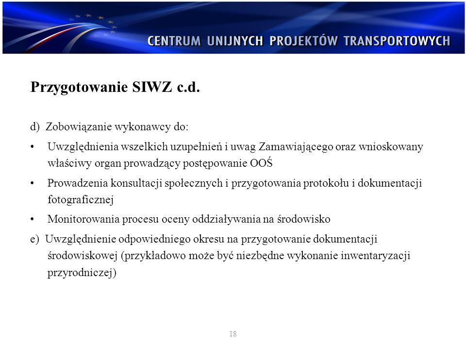 Przygotowanie SIWZ c.d. d) Zobowiązanie wykonawcy do: