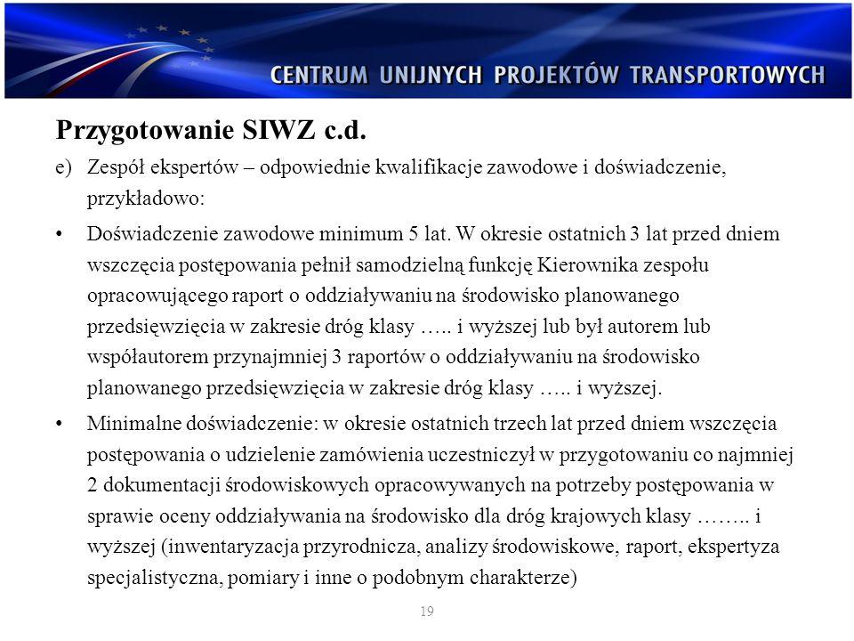 Przygotowanie SIWZ c.d. Zespół ekspertów – odpowiednie kwalifikacje zawodowe i doświadczenie, przykładowo: