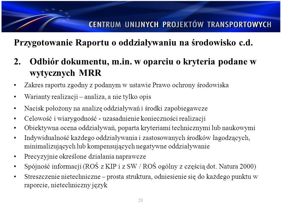 Przygotowanie Raportu o oddziaływaniu na środowisko c.d.