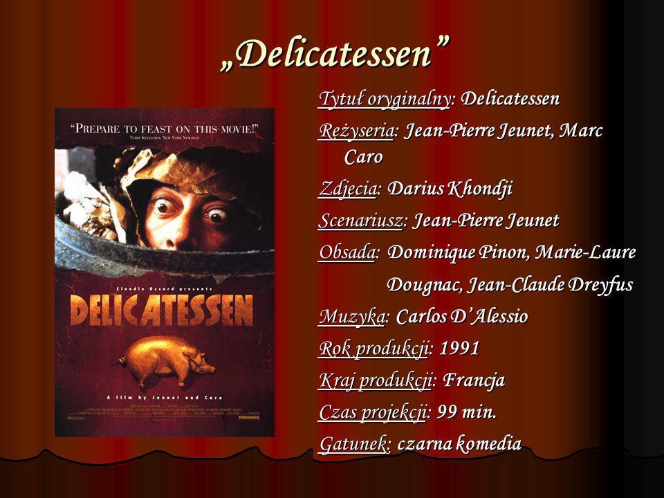 """Delicatessen Tytuł oryginalny: Delicatessen"