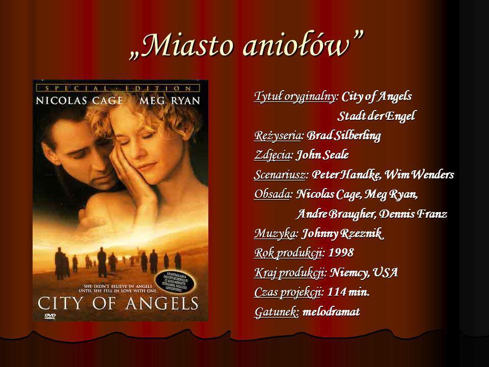"""""""Miasto aniołów Tytuł oryginalny: City of Angels Stadt der Engel"""