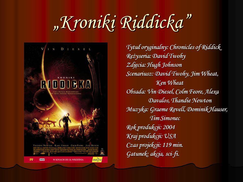 """""""Kroniki Riddicka Tytuł oryginalny: Chronicles of Riddick"""