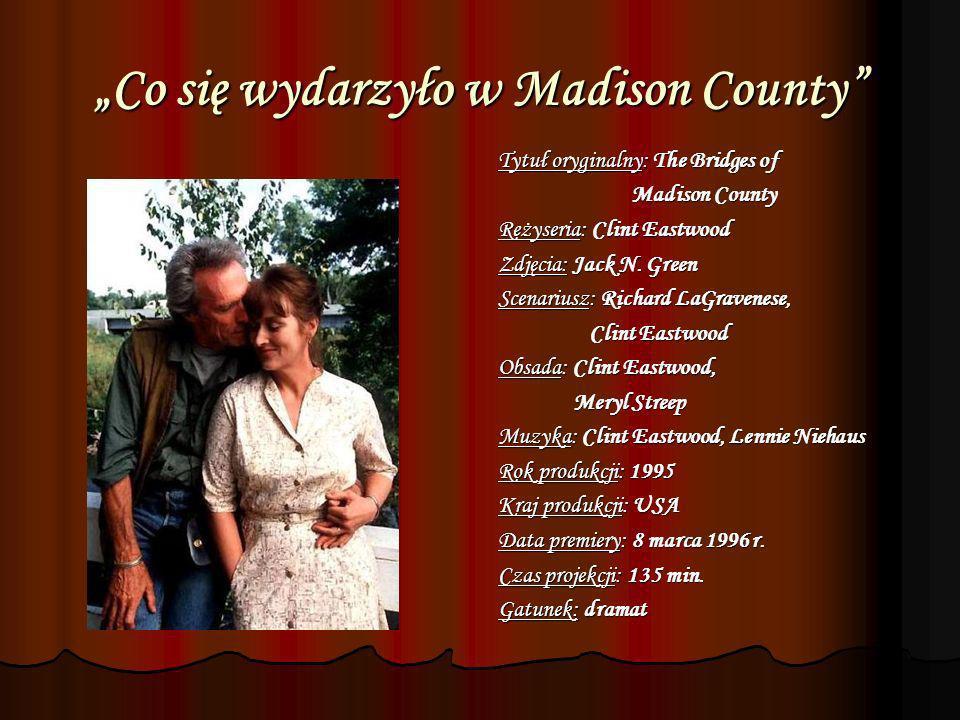 """""""Co się wydarzyło w Madison County"""