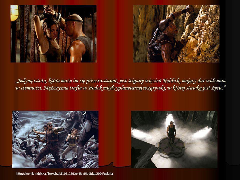 """""""Jedyną istotą, która może im się przeciwstawić, jest ścigany więzień Riddick, mający dar widzenia w ciemności. Mężczyzna trafia w środek międzyplanetarnej rozgrywki, w której stawką jest życie."""