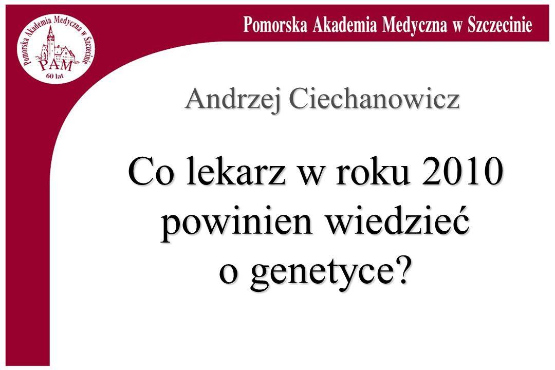 Co lekarz w roku 2010 powinien wiedzieć o genetyce