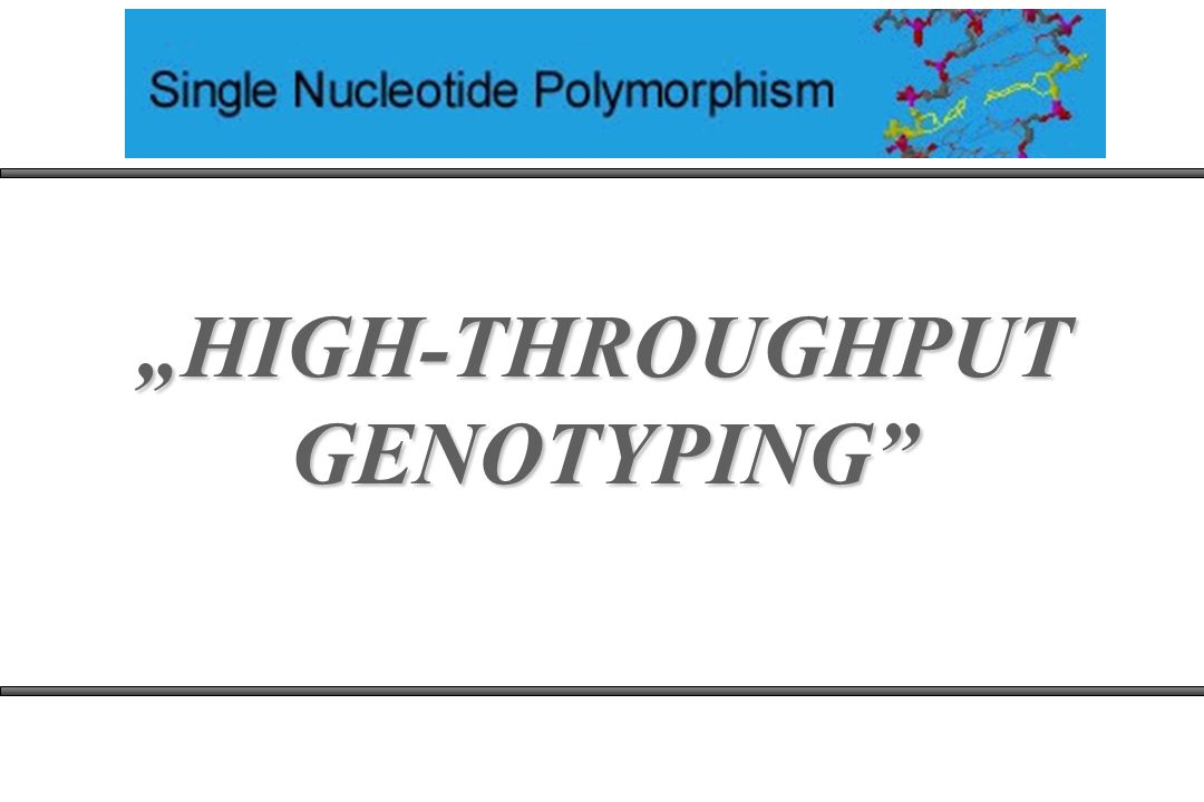 """HIGH-THROUGHPUT GENOTYPING"