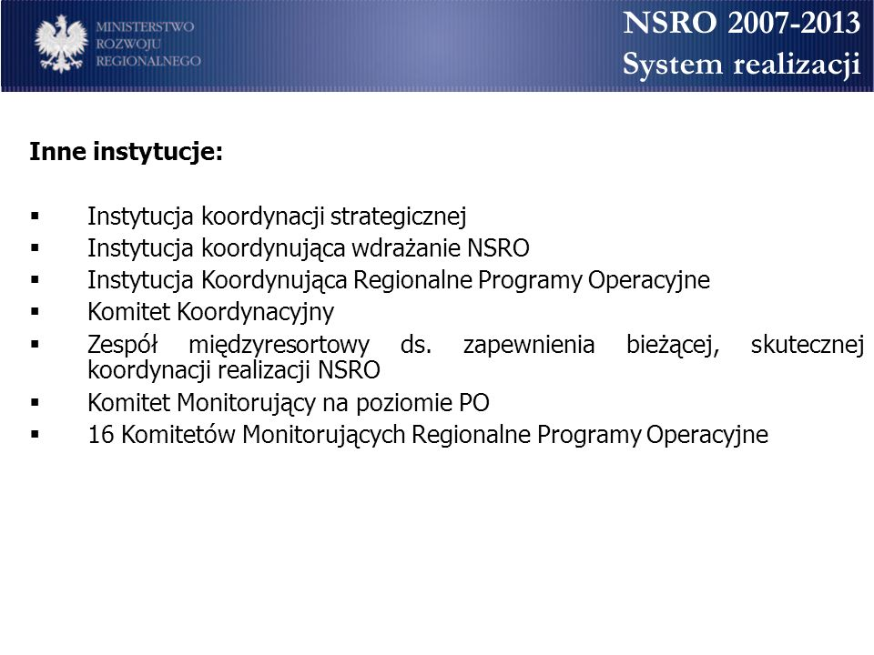 NSRO 2007-2013 System realizacji Inne instytucje: