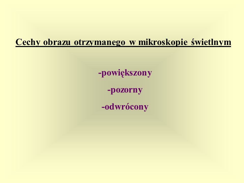 Cechy obrazu otrzymanego w mikroskopie świetlnym