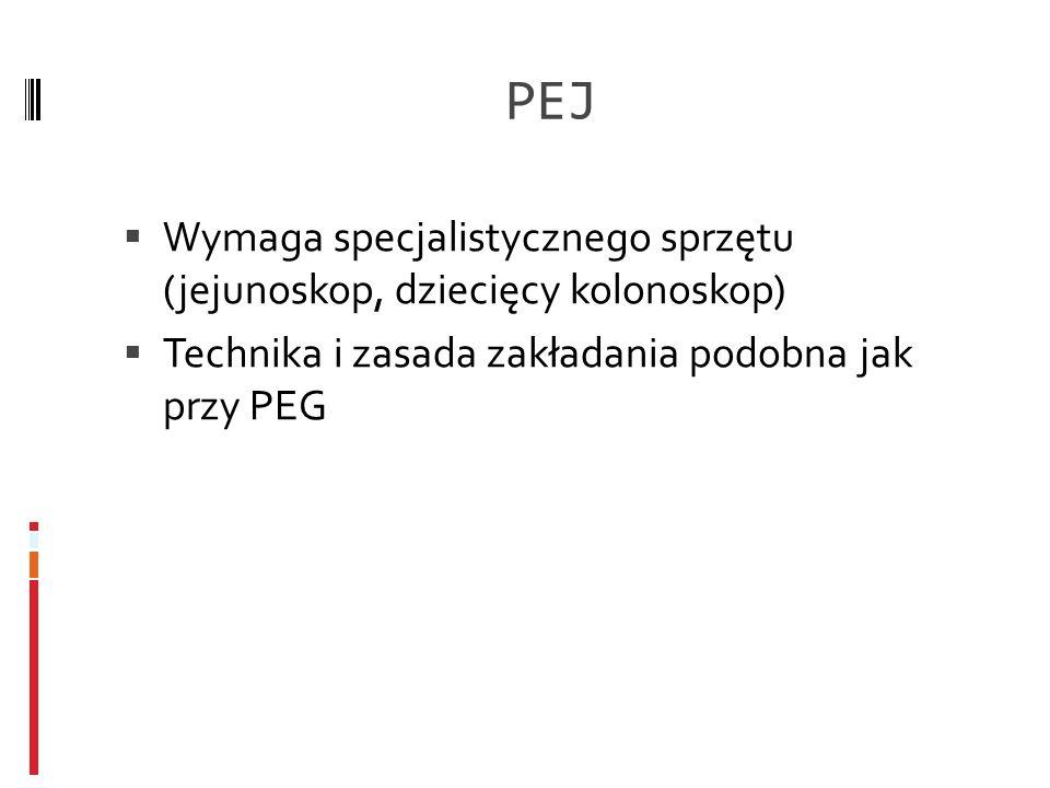 PEJ Wymaga specjalistycznego sprzętu (jejunoskop, dziecięcy kolonoskop) Technika i zasada zakładania podobna jak przy PEG.