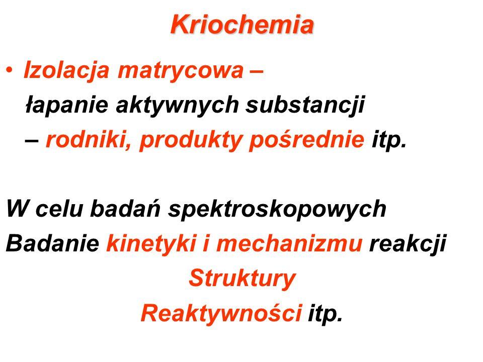 Kriochemia Izolacja matrycowa – łapanie aktywnych substancji