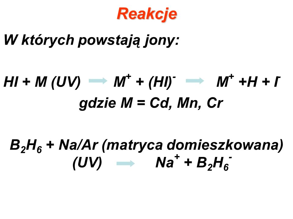 B2H6 + Na/Ar (matryca domieszkowana) (UV) Na+ + B2H6-