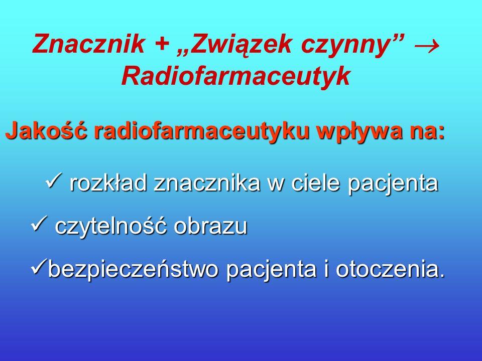 """Znacznik + """"Związek czynny  Radiofarmaceutyk"""