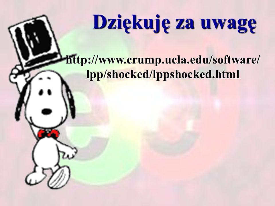 Dziękuję za uwagę http://www.crump.ucla.edu/software/lpp/shocked/lppshocked.html