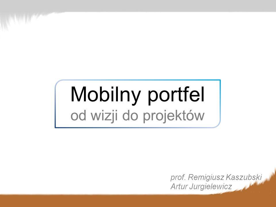 Mobilny portfel od wizji do projektów prof. Remigiusz Kaszubski