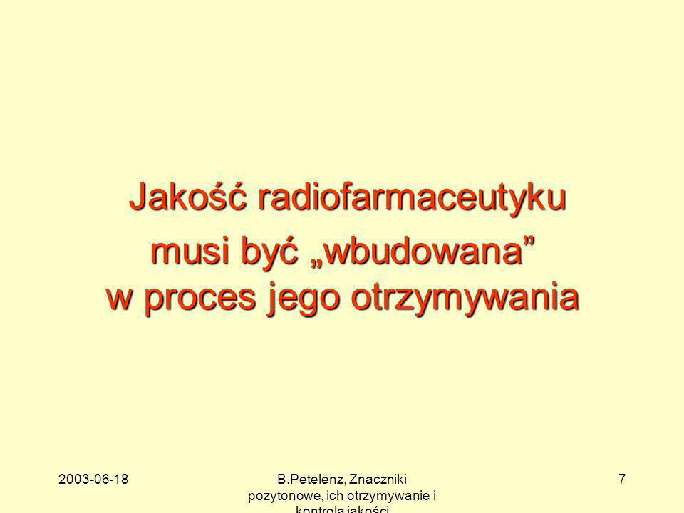 """Jakość radiofarmaceutyku musi być """"wbudowana"""