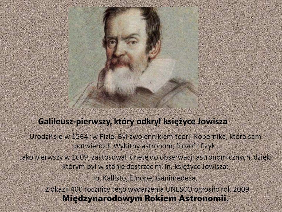 Galileusz-pierwszy, który odkrył księżyce Jowisza