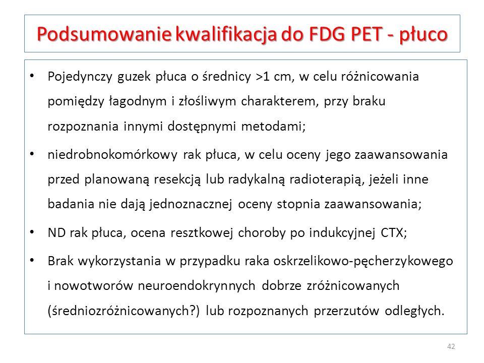 Podsumowanie kwalifikacja do FDG PET - płuco