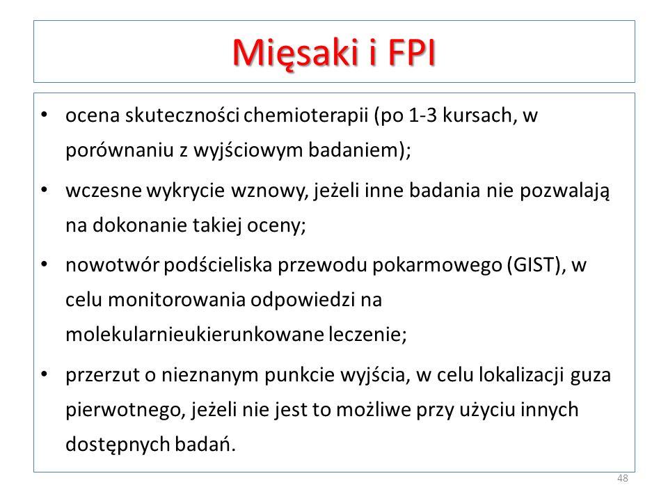 Mięsaki i FPI ocena skuteczności chemioterapii (po 1-3 kursach, w porównaniu z wyjściowym badaniem);