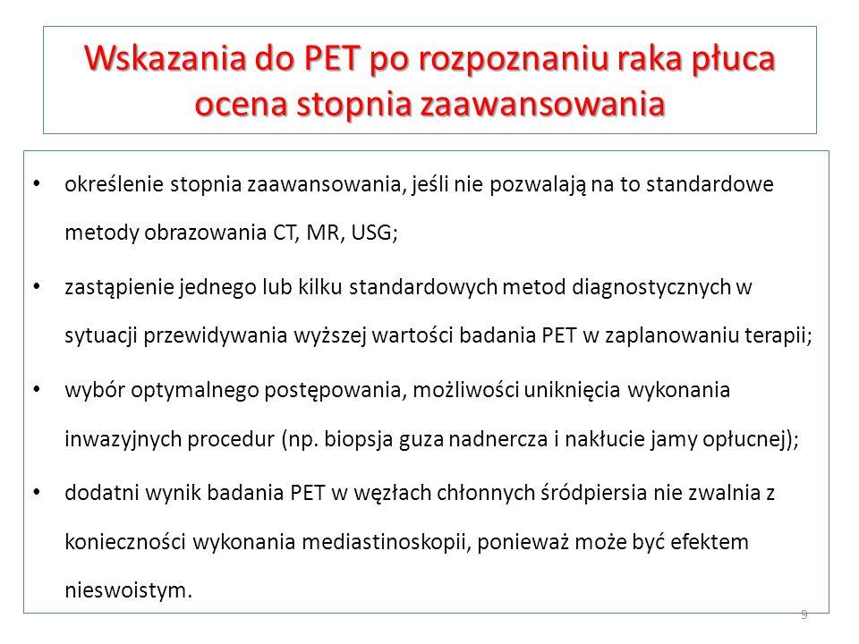 Wskazania do PET po rozpoznaniu raka płuca ocena stopnia zaawansowania
