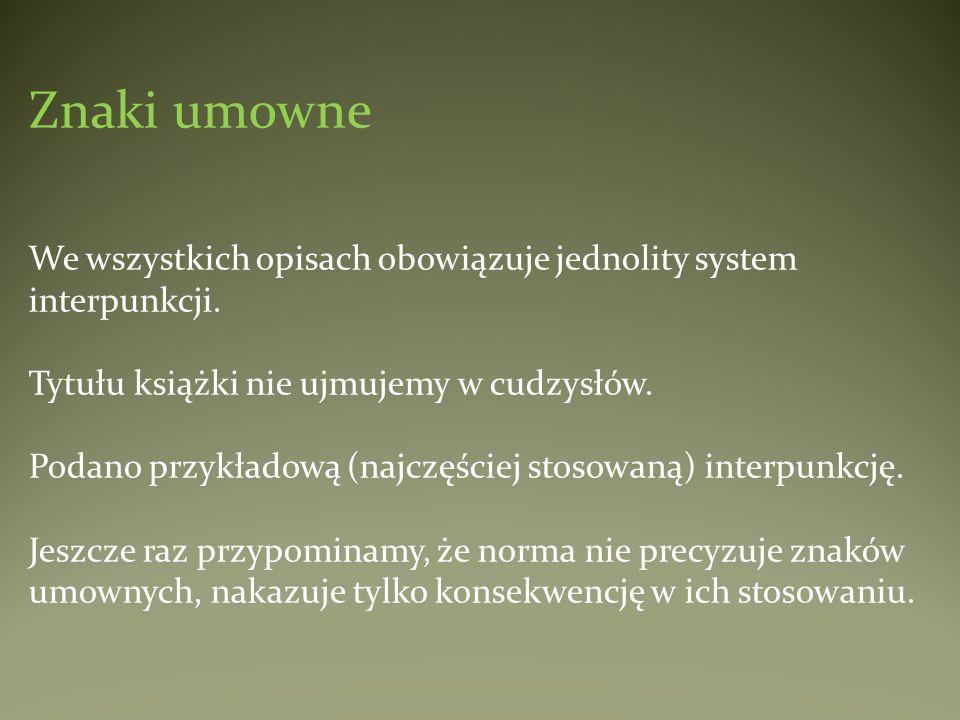Znaki umowneWe wszystkich opisach obowiązuje jednolity system interpunkcji.