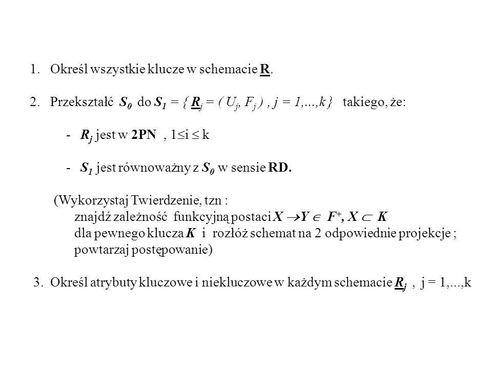 1. Określ wszystkie klucze w schemacie R.