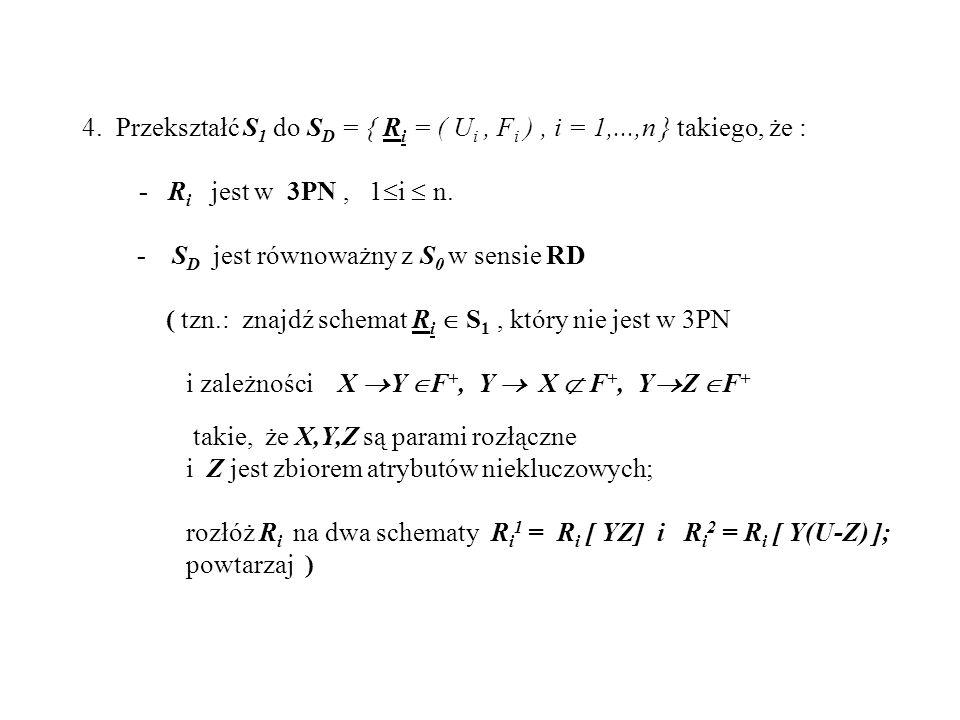 4. Przekształć S1 do SD = { Ri = ( Ui , Fi ) , i = 1,