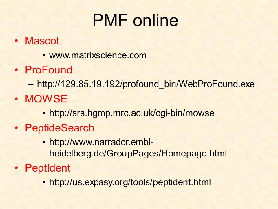 PMF online Mascot ProFound MOWSE PeptideSearch PeptIdent