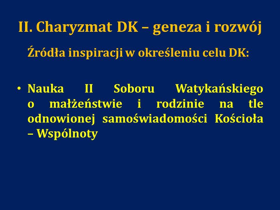 II. Charyzmat DK – geneza i rozwój
