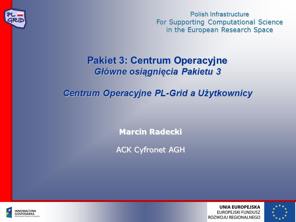 Marcin Radecki ACK Cyfronet AGH