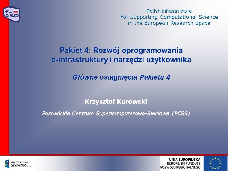 Krzysztof Kurowski Poznańskie Centrum Superkomputerowo-Sieciowe (PCSS)