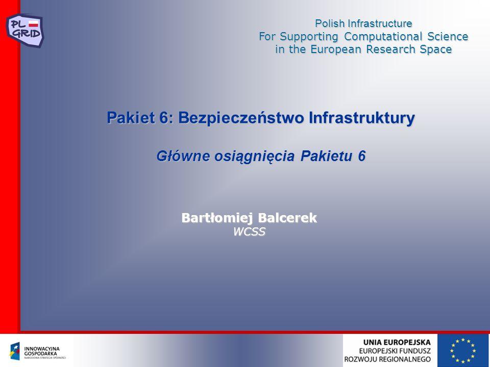 Pakiet 6: Bezpieczeństwo Infrastruktury Główne osiągnięcia Pakietu 6