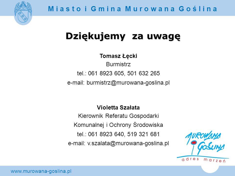 Dziękujemy za uwagę Tomasz Łęcki Burmistrz