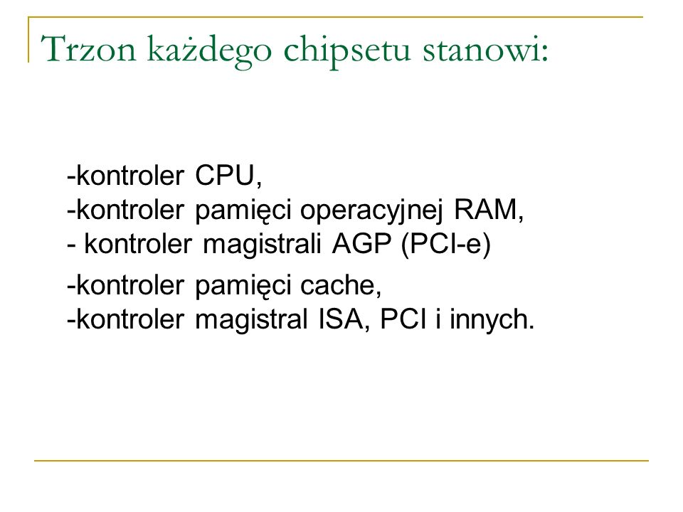 Trzon każdego chipsetu stanowi: