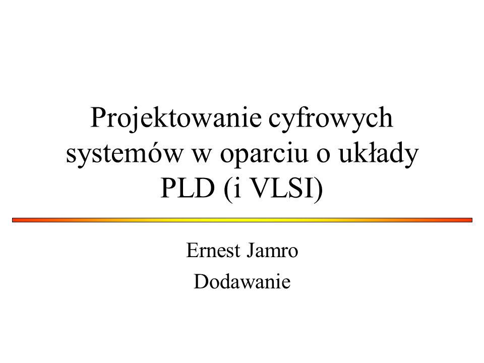 Projektowanie cyfrowych systemów w oparciu o układy PLD (i VLSI)