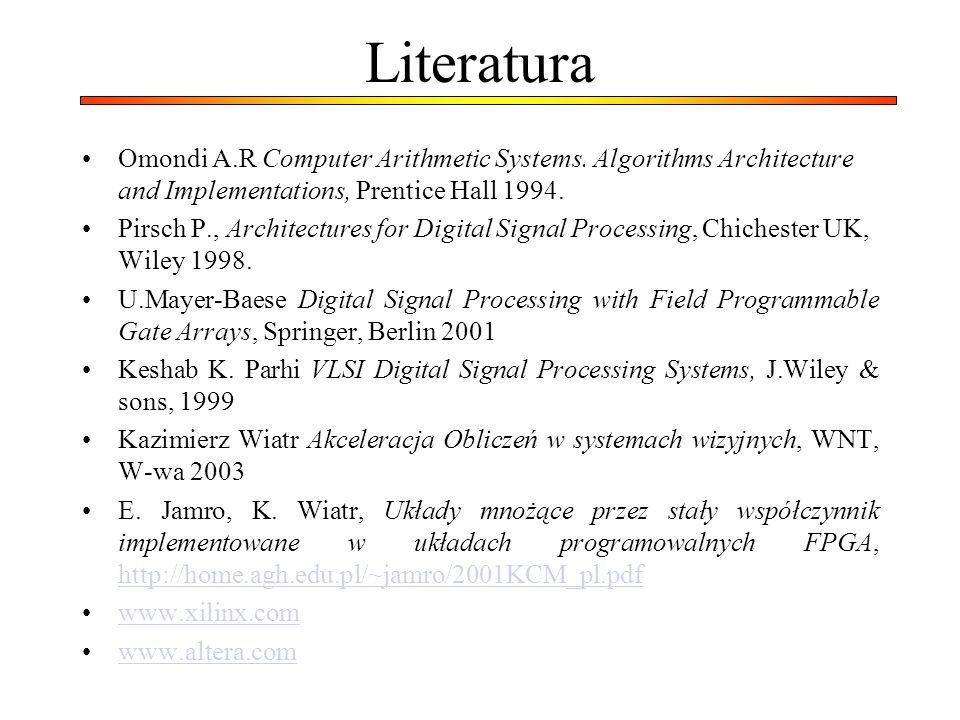 LiteraturaOmondi A.R Computer Arithmetic Systems. Algorithms Architecture and Implementations, Prentice Hall 1994.